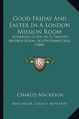 Good Friday and Easter in a London Mission Room