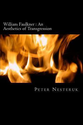 William Faulkner - An Aesthetics of Transgression