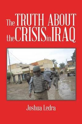 The Truth About the Crisis in Iraq