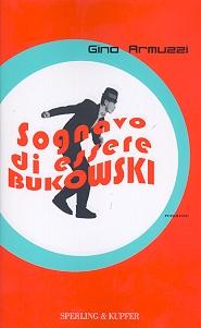 Sognavo di essere Bukowsky