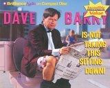 Dave Barry Is Not Ta...
