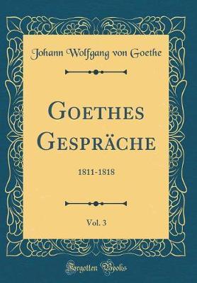 Goethes Gespräche, Vol. 3