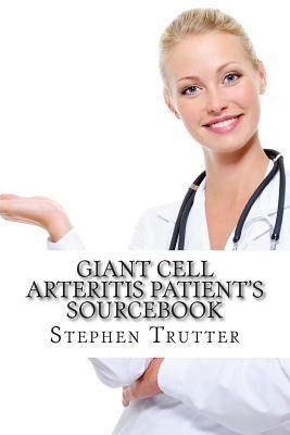Giant Cell Arteritis Patient's Sourcebook