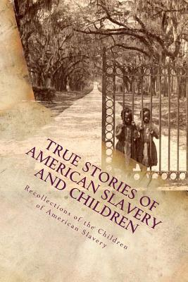 Recollections of the Children of American Slavery