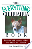 The Everything Chihuahua Book