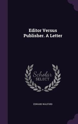 Editor Versus Publisher. a Letter