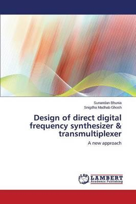Design of direct digital frequency synthesizer & transmultiplexer