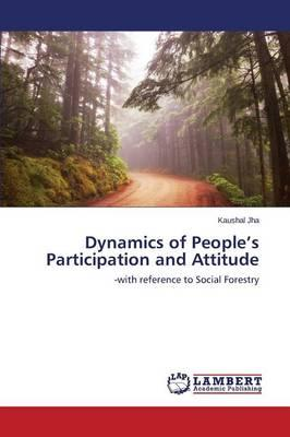 Dynamics of People's Participation and Attitude