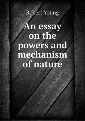 An Essay on the Powers and Mechanism of Nature