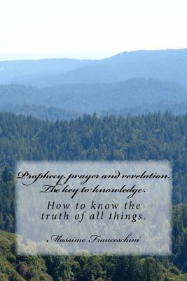Prophecy, Prayer and...