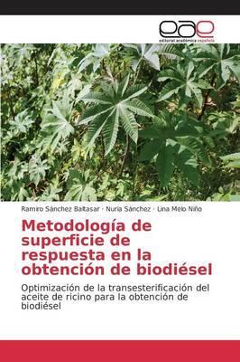 Metodología de superficie de respuesta en la obtención de biodiésel