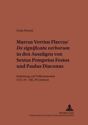 Marcus Verrius Flaccus' De Significatu Verborum in Den Auszugen Von Sextus Pompeius Festus Und Paulus Diaconus