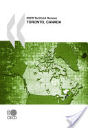OECD Territorial Reviews OECD Territorial Reviews: Toronto, Canada 2009