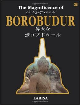 The Magnificence of Borobudur. La magnificence de Borobudur. 偉大なボロブドゥール