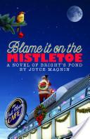 Blame It On The Mistletoe - A Novel of Bright's Pond