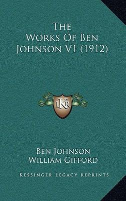 The Works of Ben Johnson V1 (1912)