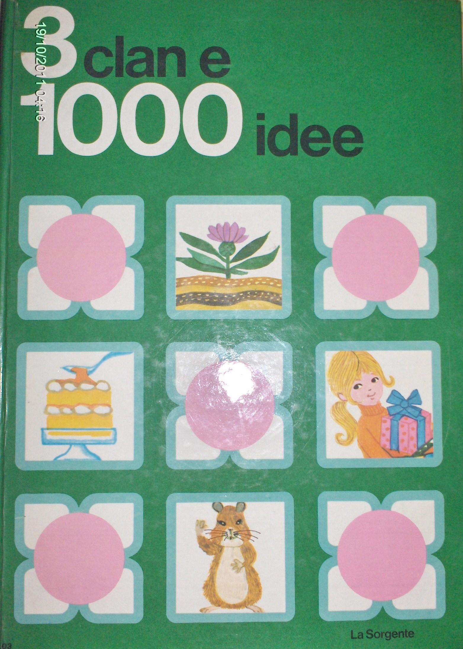 3 clan e 1000 idee