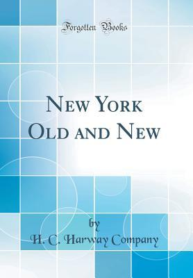 New York Old and New (Classic Reprint)