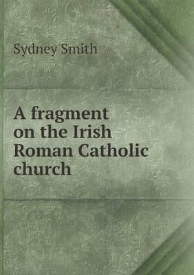 A Fragment on the Irish Roman Catholic Church
