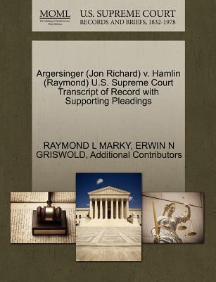 Argersinger (Jon Richard) V. Hamlin (Raymond) U.S. Supreme Court Transcript of Record with Supporting Pleadings