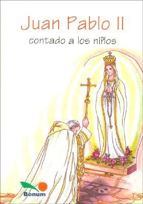 Juan Pablo Contado a Los Ninos / John Paul II for Children