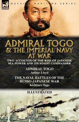 Admiral Togo and the Imperial Navy at War