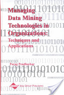 Managing data mining technologies in organizations