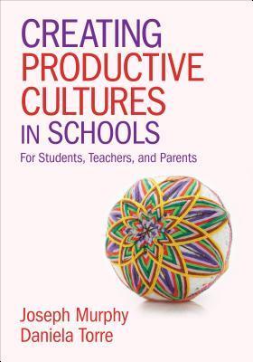 Creating Productive Cultures in Schools