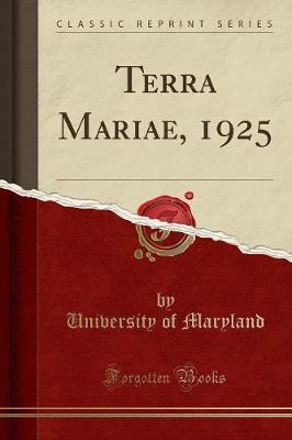 Terra Mariae, 1925 (Classic Reprint)
