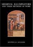 Medieval Illuminators and Their Methods of Work