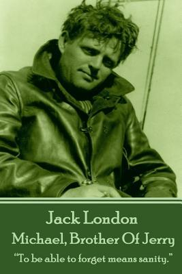 Jack London - Michael, Brother Of Jerry