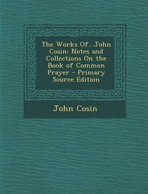 The Works Of...John Cosin