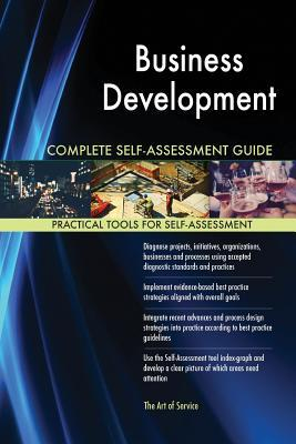 Business Development Complete Self-Assessment Guide