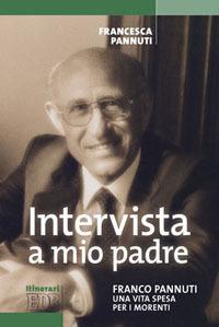 Intervista a mio padre. Franco Pannuti, una vita spesa per i morenti
