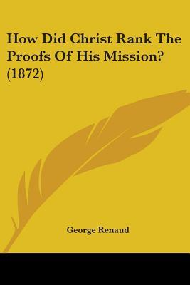 How Did Christ Rank the Proofs of His Mission?