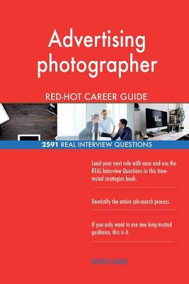 Advertising photographer RED-HOT Career Guide; 2591 REAL Interview Questions