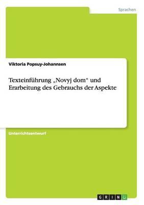 """Texteinführung """"Novyj dom"""" und Erarbeitung des Gebrauchs der Aspekte"""