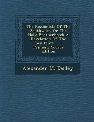 The Passionists of the Southwest, or the Holy Brotherhood