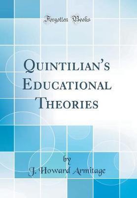 Quintilian's Educational Theories (Classic Reprint)