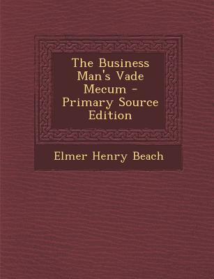 The Business Man's Vade Mecum