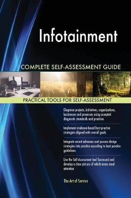 Infotainment Complete Self-Assessment Guide