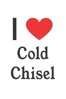 I Love Cold Chisel
