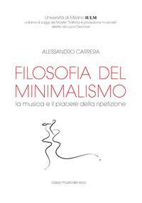 Filosofia del minimalismo. La musica e il piacere della ripetizione