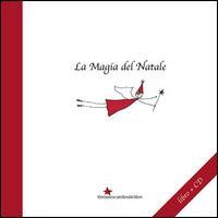 La magia del Natale. Con CD Audio