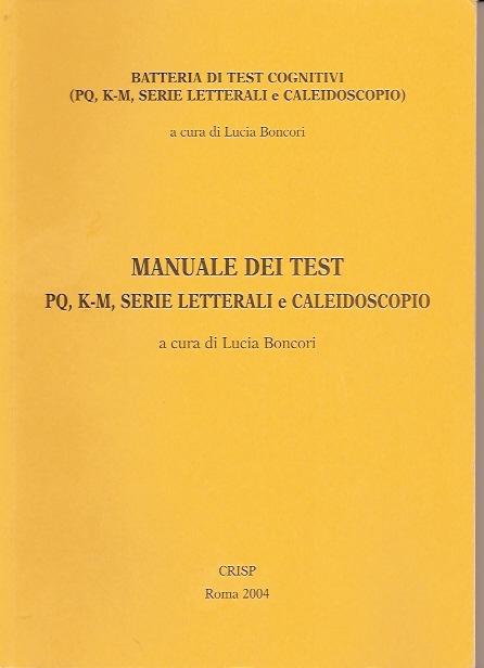 Batteria di test cognitivi (PQ, K-M, serie letterali e caleidoscopio)