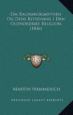 Om Ragnaroksmythen Og Dens Betydning I Den Oldnordiske Religion (1836)