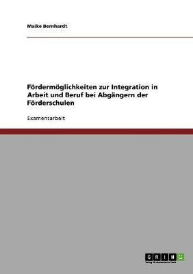 Fördermöglichkeiten zur Integration in Arbeit und Beruf bei Abgängern der Förderschulen