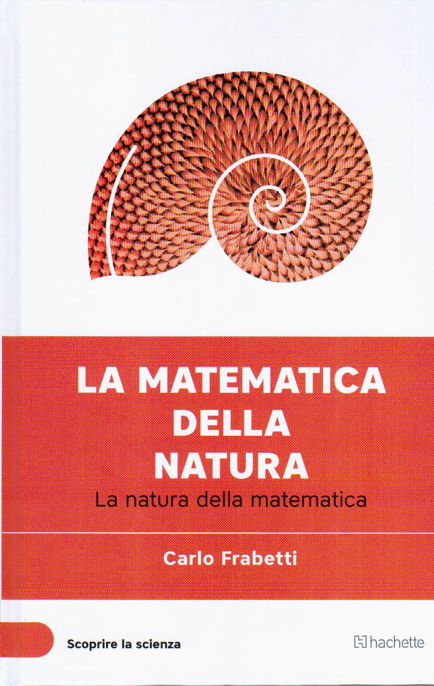 La matematica della natura. La natura della matematica
