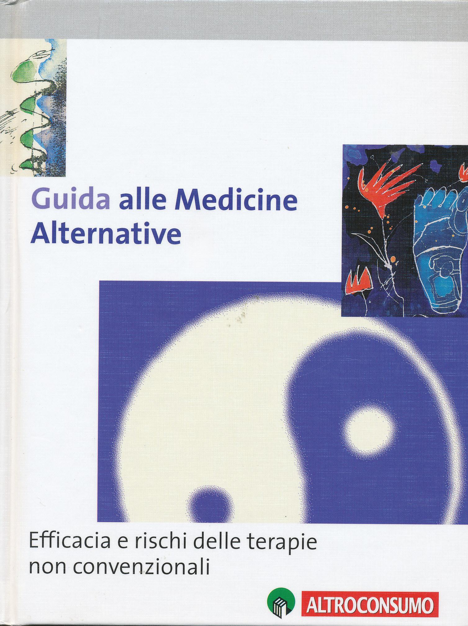 Guida alle medicine alternative. Efficacia e rischi delle terapie non convenzionali