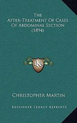 The After-Treatment of Cases of Abdominal Section (1894)